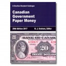 Charlton Standard Catalogue of Canadian Government Paper Money - 29th Edition, 2017