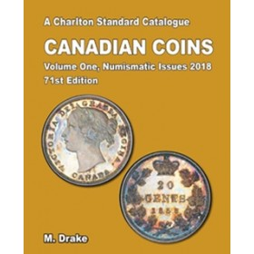 Charlton Standard Catalogue of Canadian Coins Vol. 1: Numismatic Issues - 71st Edition, 2018