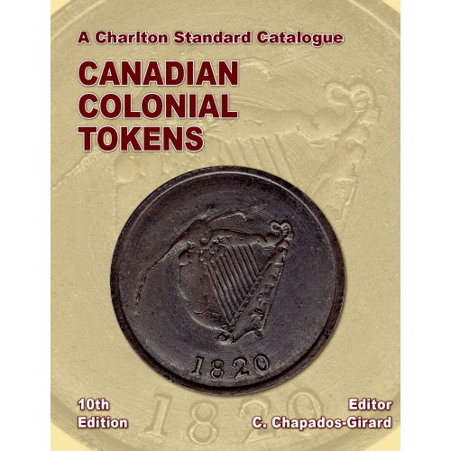2020 Charlton Standard Catalogue of Canadian Colonial Tokens - 10th Edition