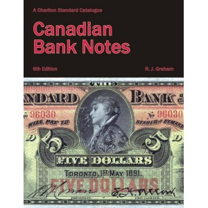 Charlton Standard Catalogue of Canadian Bank Notes - 6th Edition, 2009